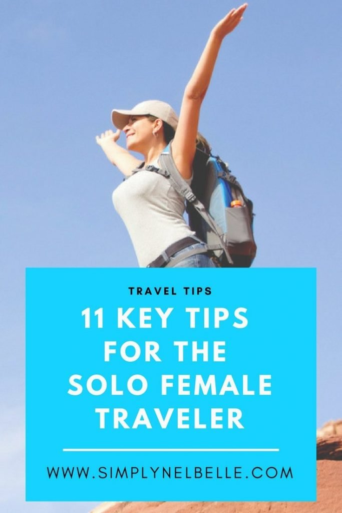 11 Key Tips for the Solo Female Traveler - Simply Nel Belle Blog