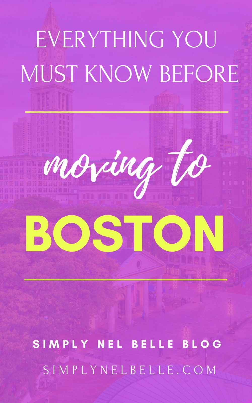Everything you must know before moving to boston - simply nel belle blog - pinterest image