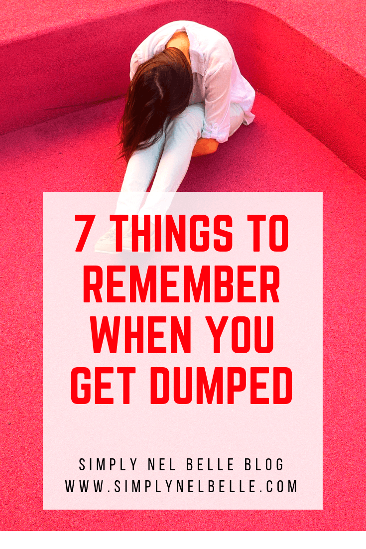 7 Things to Remember When You Get Dumped Pinterest - Simply Nel Belle Blog