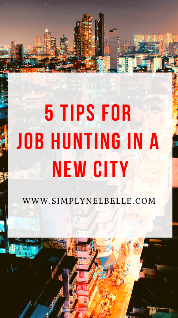 Simply Nel Belle Blog - Pinnable Image for Pinterest - 5 Tips for Job Hunting in a New City