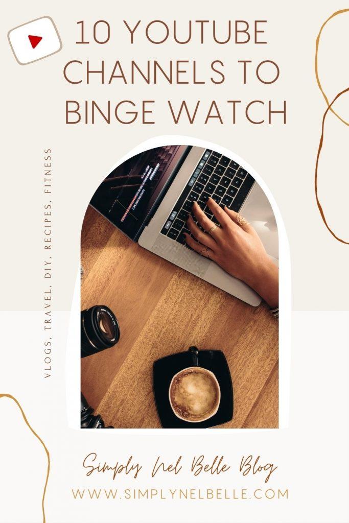 10 YouTube Channels to Binge Watch - Simply Nel Belle Blog Pinterest Image