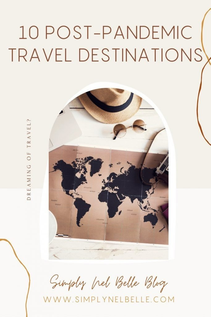 10 Post-Pandemic Travel Destinations - Pinterest Image - Simply Nel Belle