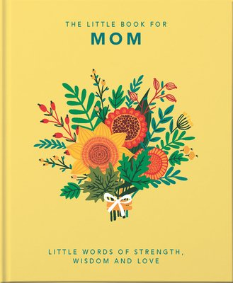Mother's Day Gift Ideas, Brookline Booksmith, The Little Book for Mom, Little Worlds of Strength, Wisdom, and Love.