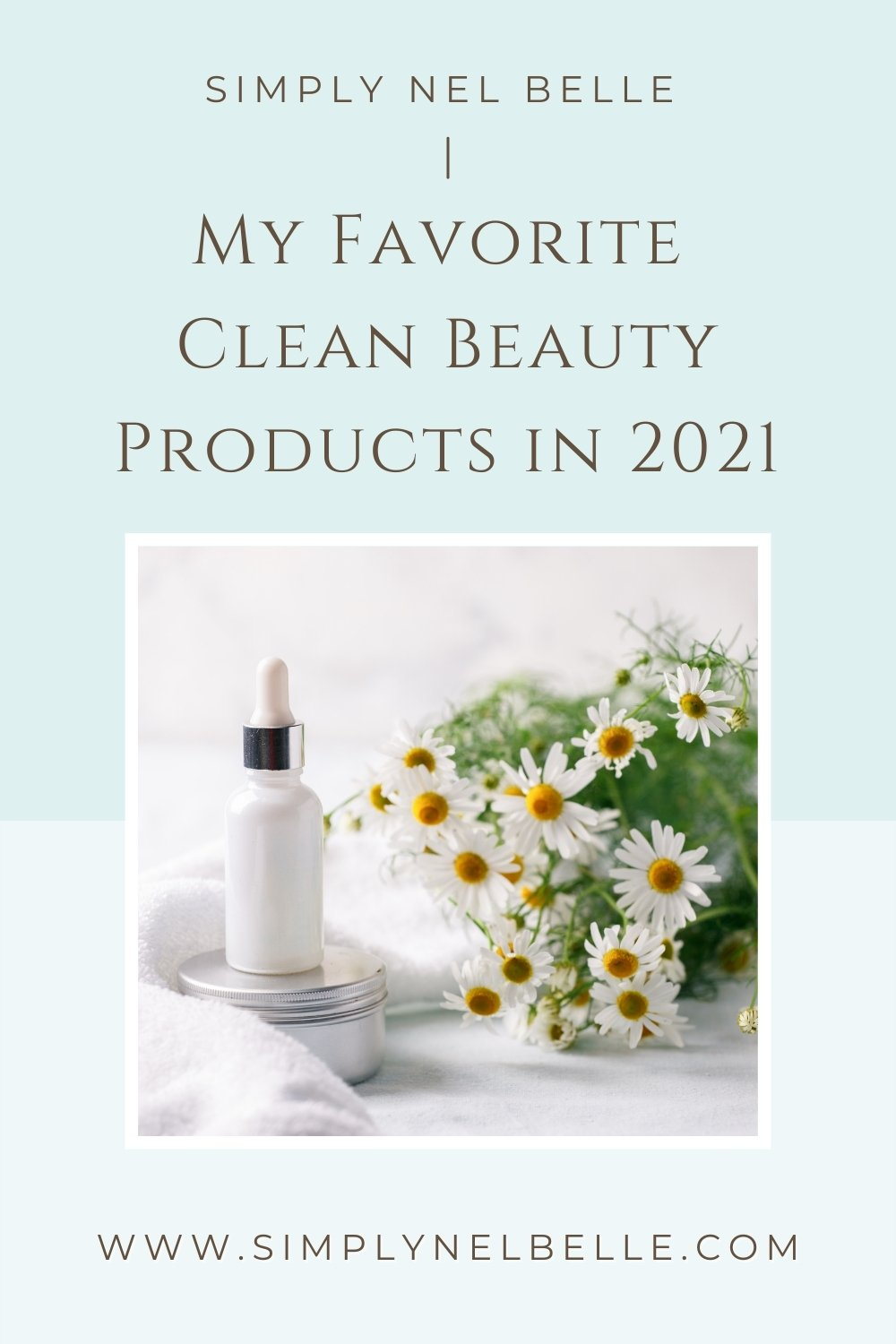 My Favorite Clean Beauty Products in 2021 - Simply Nel Belle - Natural Beauty Products, Natural Deodorants