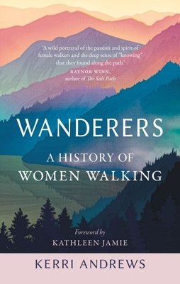 Mother's Day Gift Ideas, Brookline Booksmith, Wanderers: A History of Women Walking.