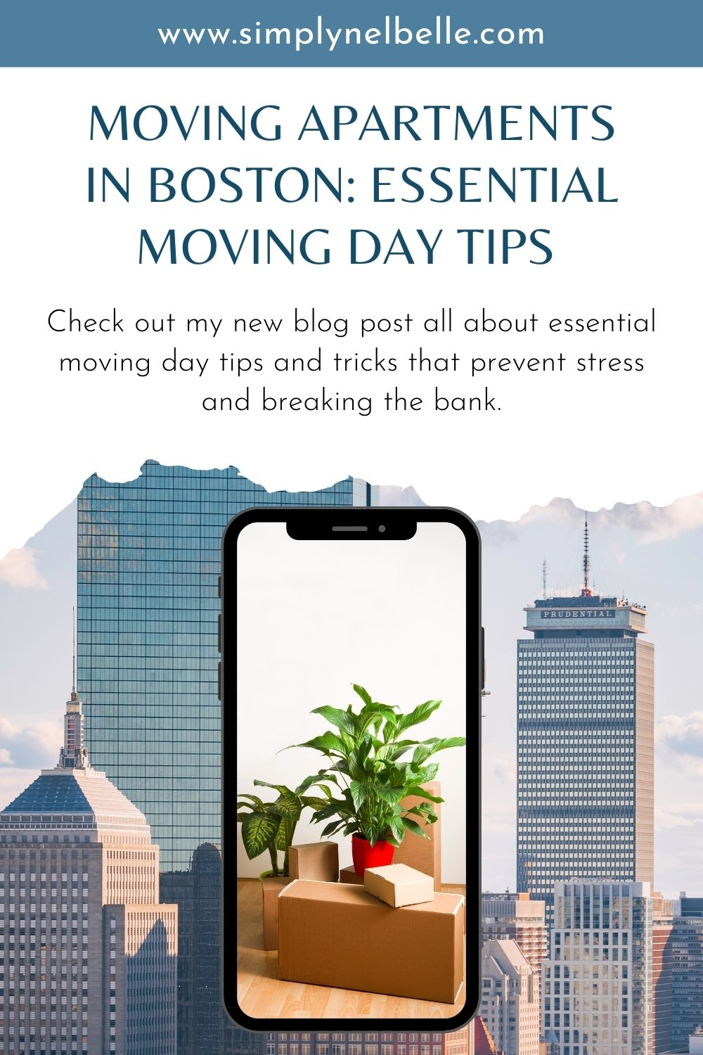 Guide to Moving Apartments in Boston: Essential Moving Day Tips to Prevent Stress and Breaking the Bank, Pinterest Image, Simply Nel Belle, Moving Tips