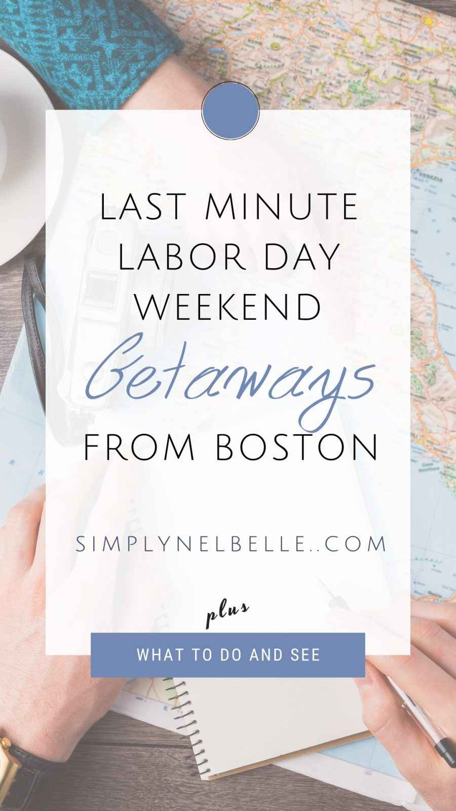 pinterest pin - last minute labor day weekend getaways from boston - labor day weekend getaways - simply nel belle - new england road trips